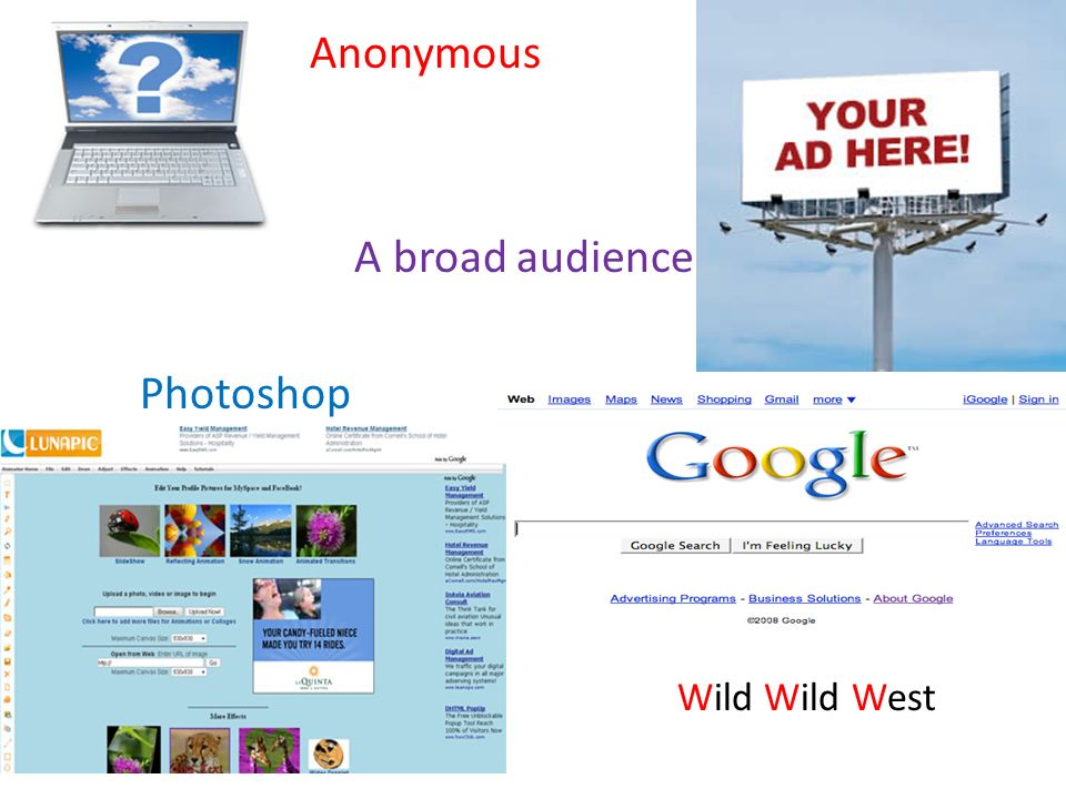 Anonymous A broad audience Photoshop Cant take it back Wild Wild West