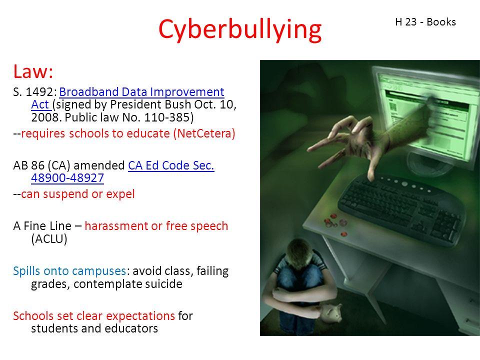 Cyberbullying Law: S. 1492: Broadband Data Improvement Act (signed by President Bush Oct.