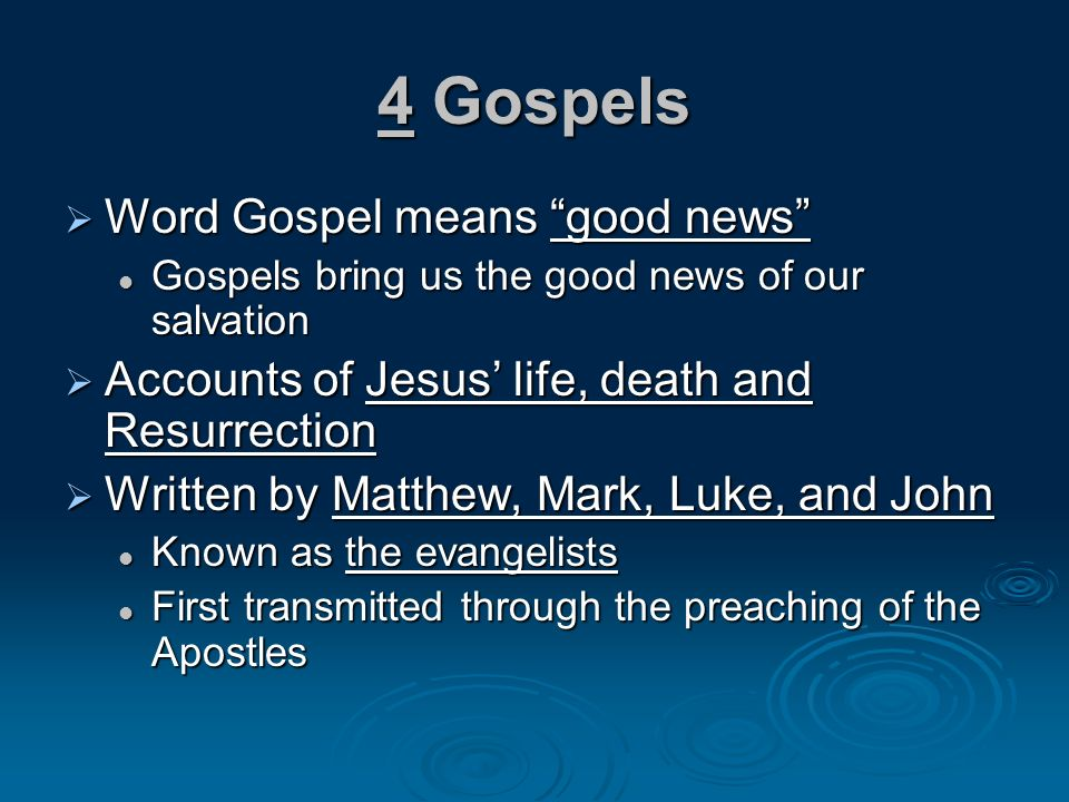 The 4 Gospels are apostolic and historical and faithfully teach the truths that Jesus handed on to His Apostles All protected and guided by the Holy Spirit