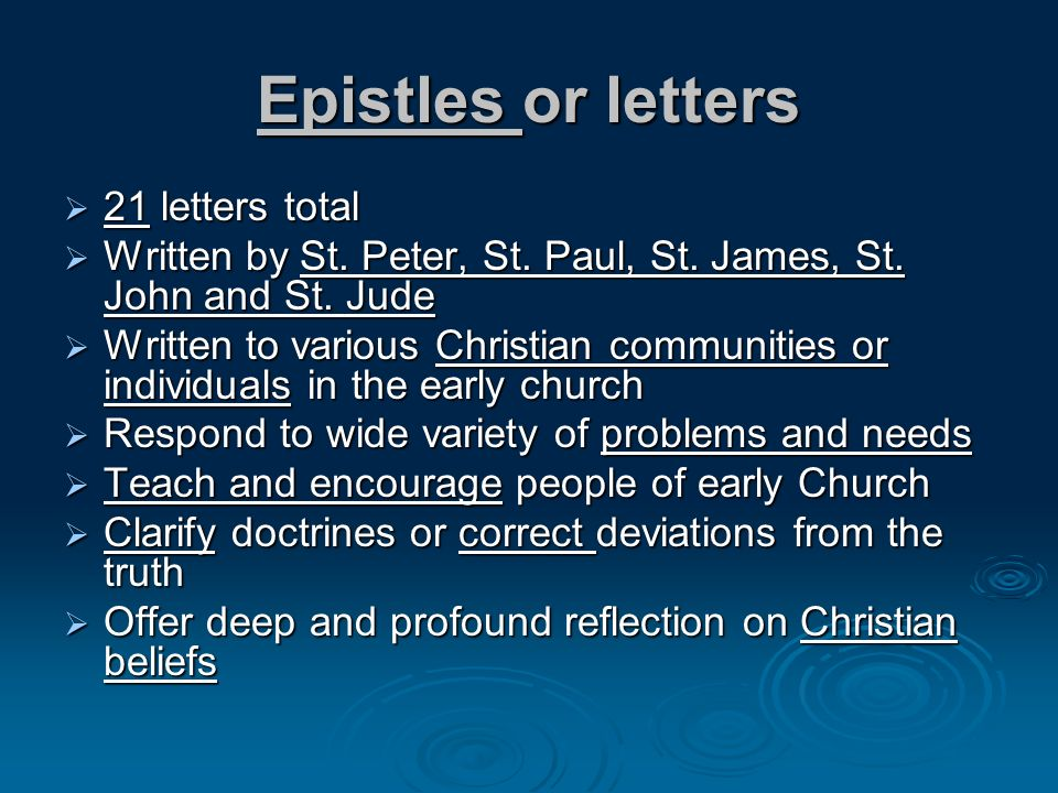 Epistles or letters 21 letters total 21 letters total Written by St.