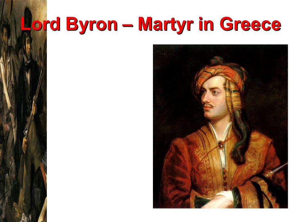 Lord Byron – Martyr in Greece