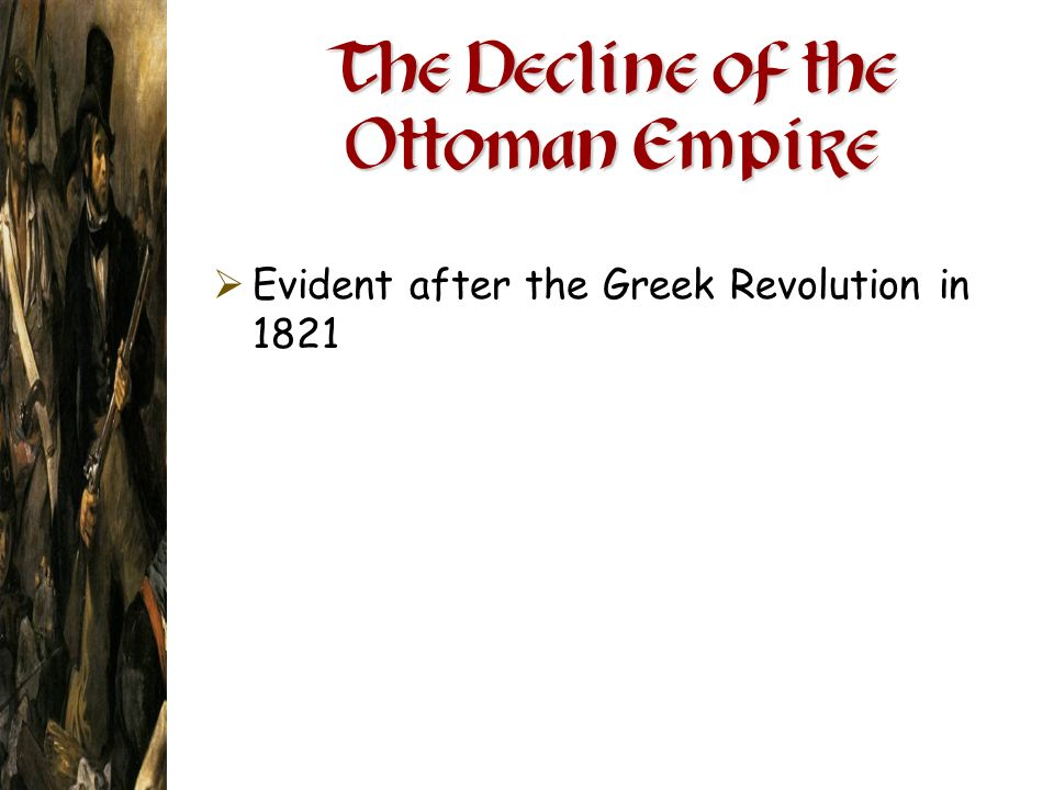 The Decline of the Ottoman Empire Evident after the Greek Revolution in 1821