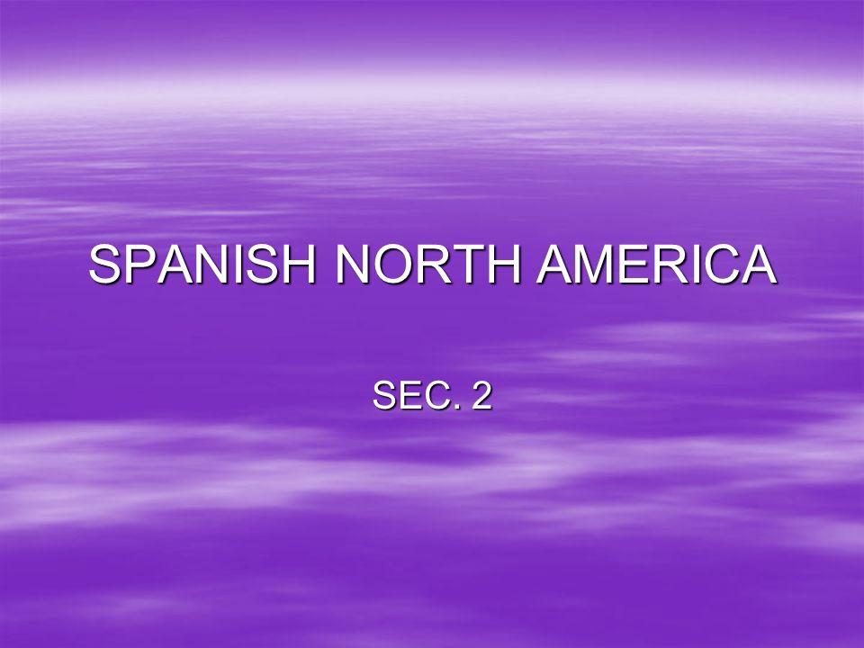 SPANISH NORTH AMERICA SEC. 2