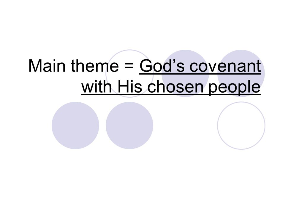 Main theme = Gods covenant with His chosen people