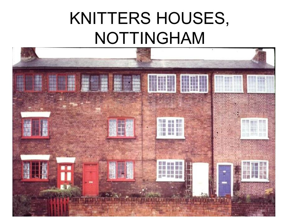 KNITTERS HOUSES, NOTTINGHAM