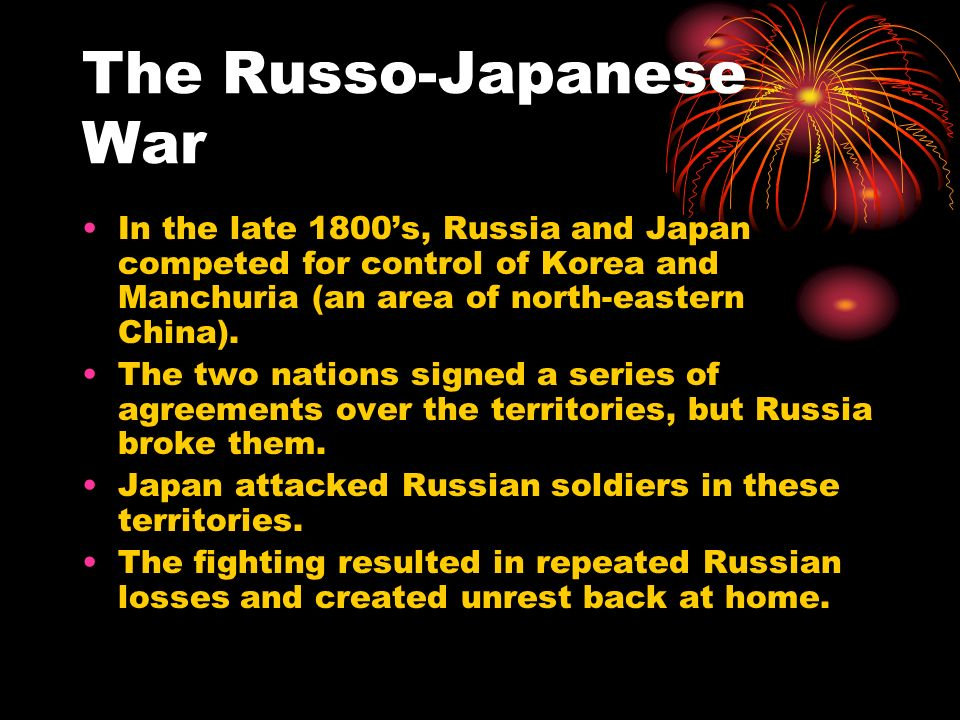 The Russo-Japanese War In the late 1800s, Russia and Japan competed for control of Korea and Manchuria (an area of north-eastern China). The two natio