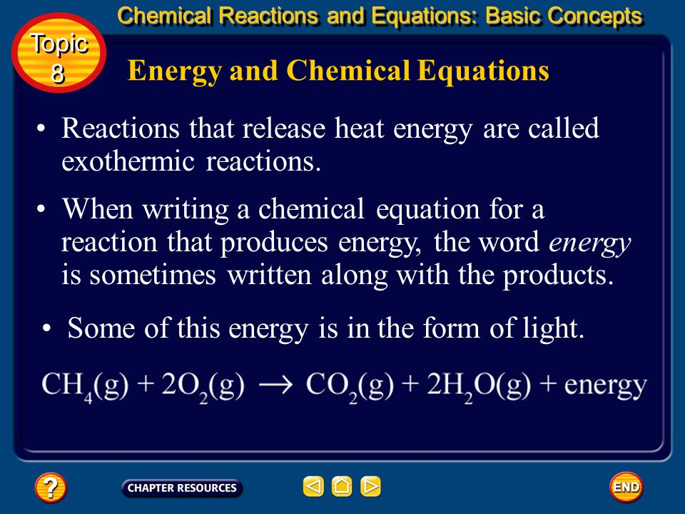 Energy and Chemical Equations For example, the equation for the reaction in which water breaks down into hydrogen and oxygen shows that energy must be