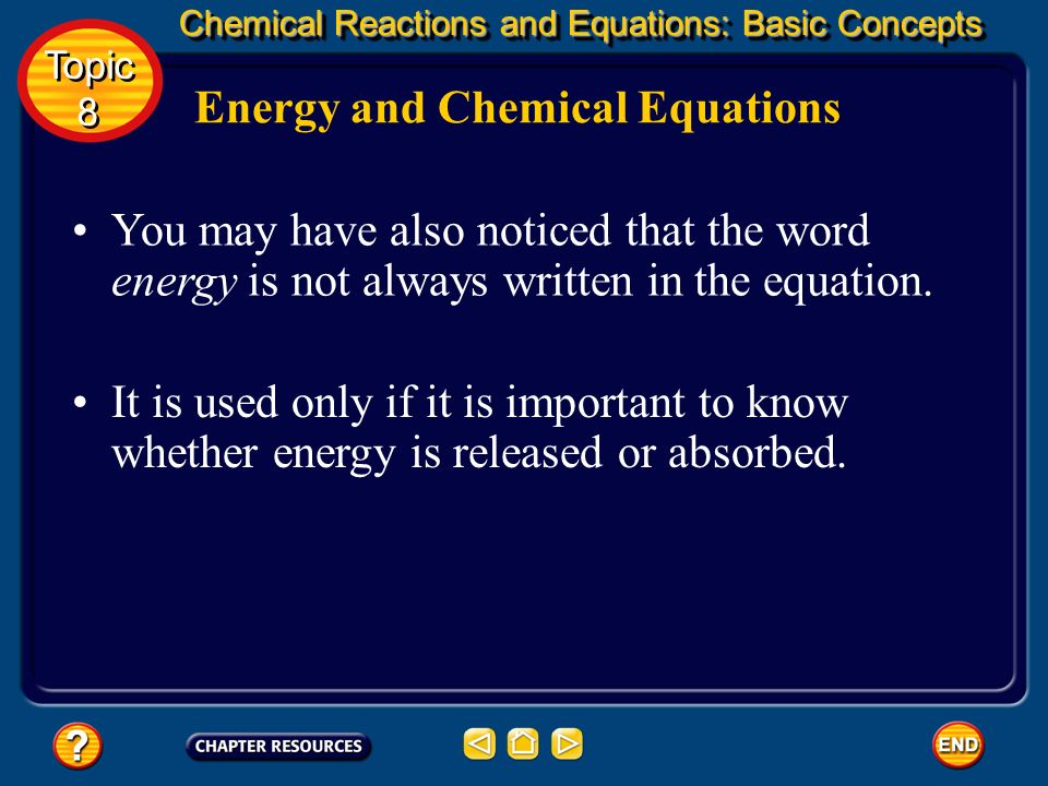Energy and Chemical Equations Reactions that release heat energy are called exothermic reactions. When writing a chemical equation for a reaction that