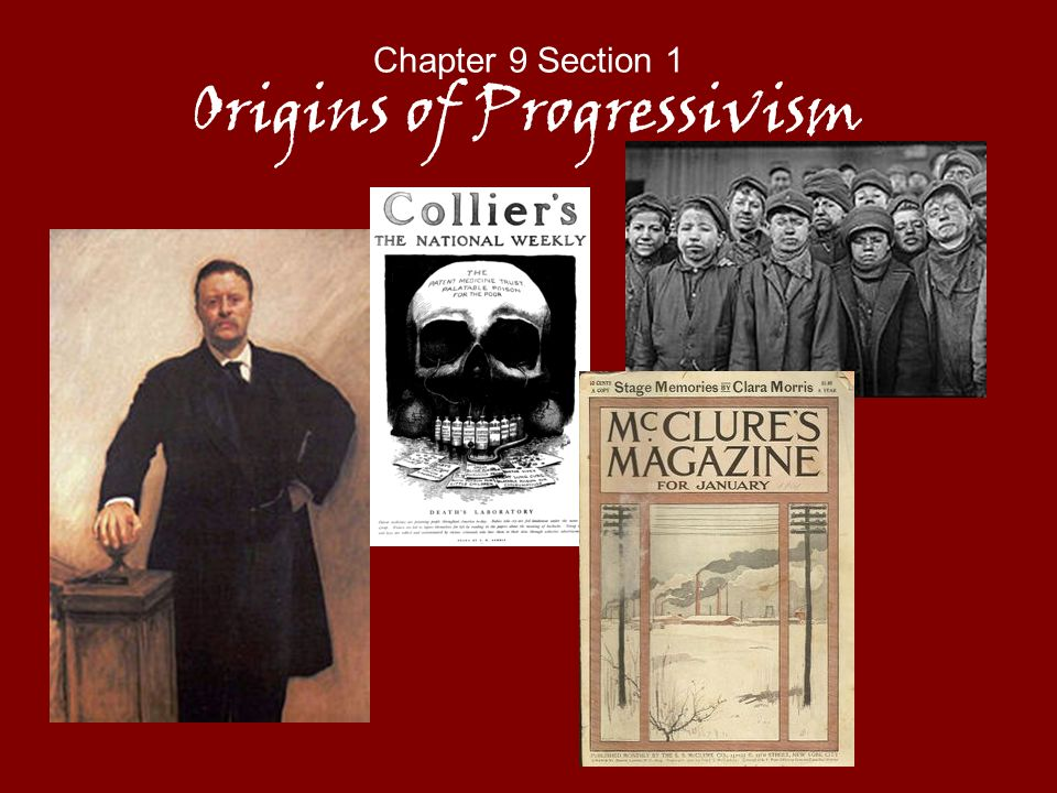 Chapter 9 Section 1 Origins of Progressivism