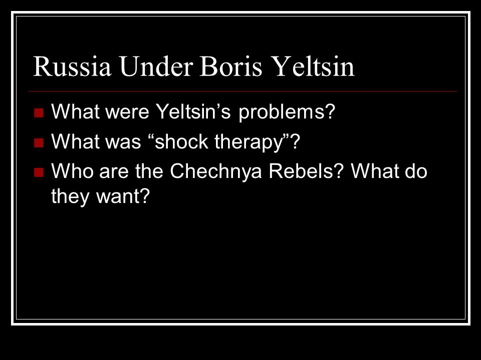 Russia Under Boris Yeltsin What were Yeltsins problems.