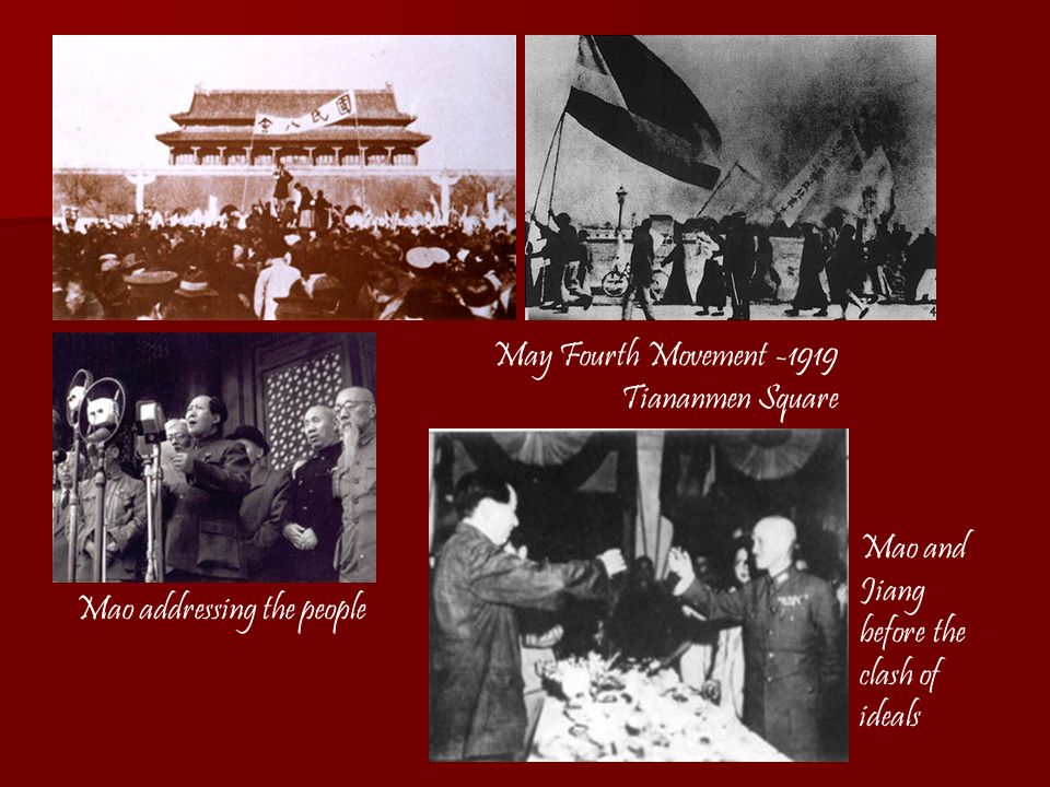 May Fourth Movement -1919 Tiananmen Square Mao addressing the people Mao and Jiang before the clash of ideals
