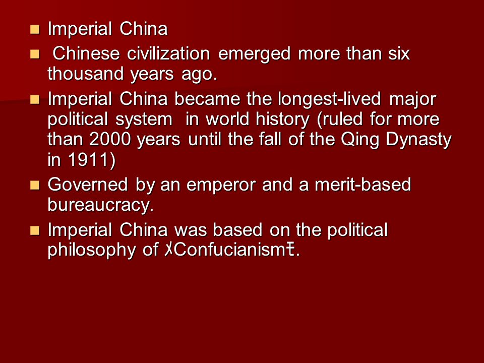 Imperial China Imperial China Chinese civilization emerged more than six thousand years ago.