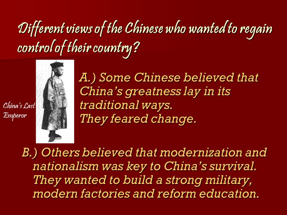 Different views of the Chinese who wanted to regain control of their country.