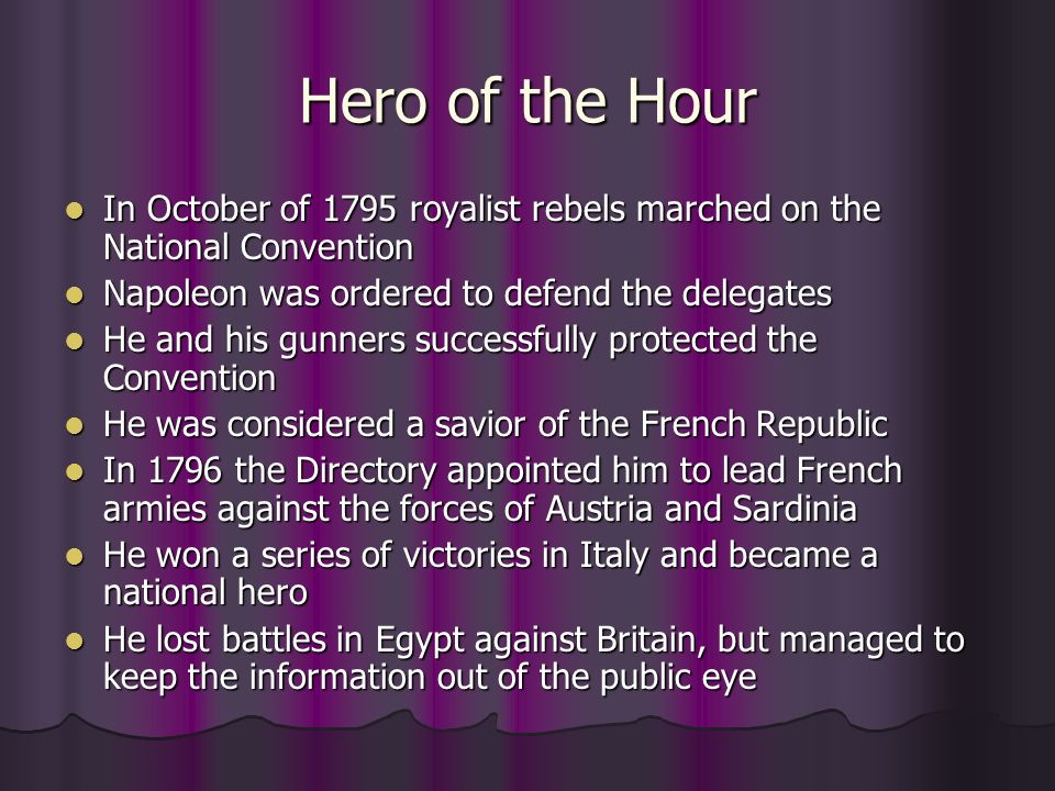 Hero of the Hour In October of 1795 royalist rebels marched on the National Convention In October of 1795 royalist rebels marched on the National Conv