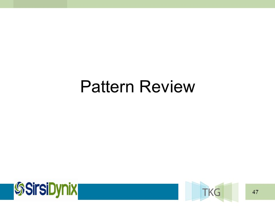 47 Pattern Review