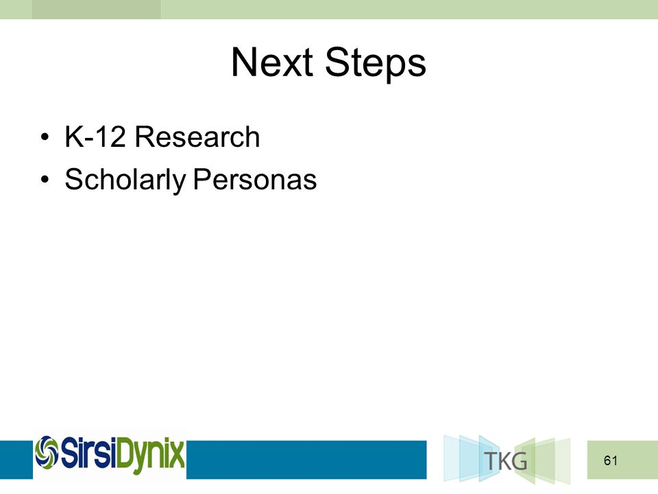 61 Next Steps K-12 Research Scholarly Personas