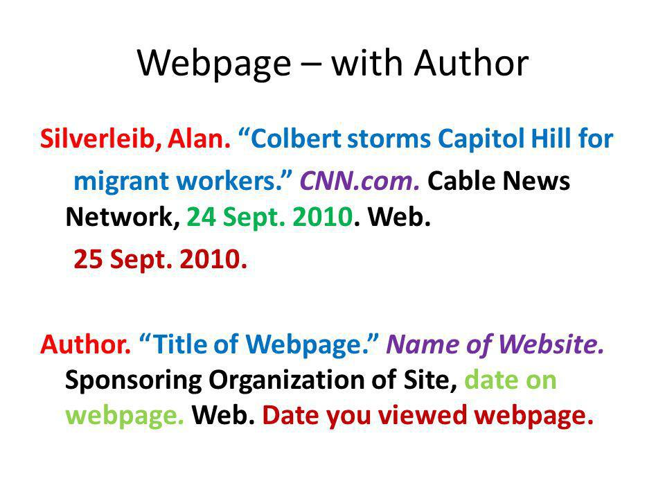 Webpage – with Author Silverleib, Alan. Colbert storms Capitol Hill for migrant workers. CNN.com. Cable News Network, 24 Sept. 2010. Web. 25 Sept. 201
