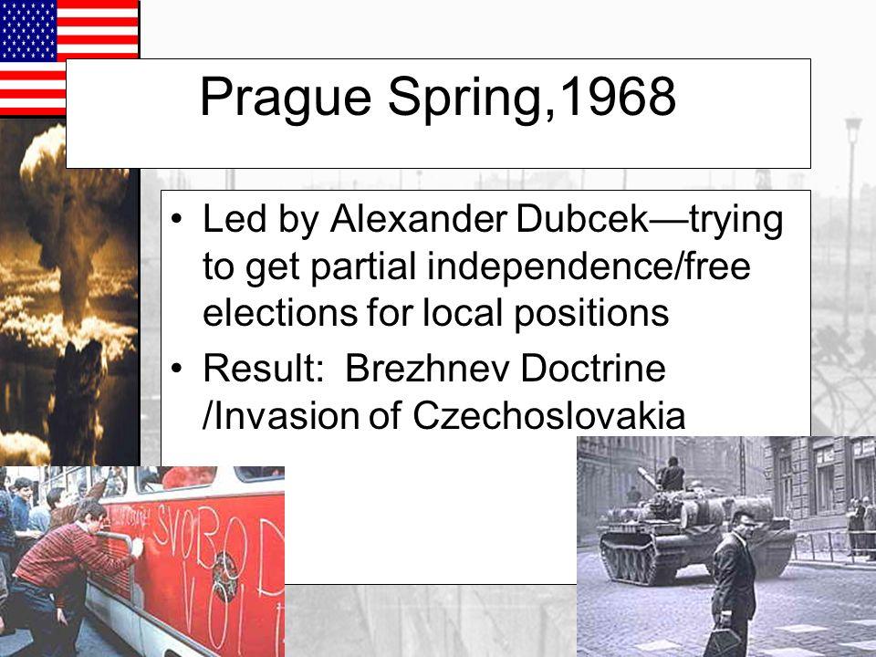 Prague Spring (1968) Former Czech President, Alexander Dub č ek Communism with a human face!