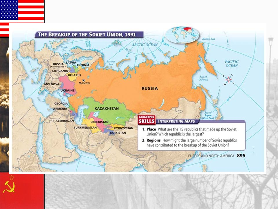 Break-up of Soviet Union, 1991 Estonia, Latvia, and Lithuania left USSR 1991 USSR dissolved Dec. 1991 Commonwealth of Independent States, led by Russi