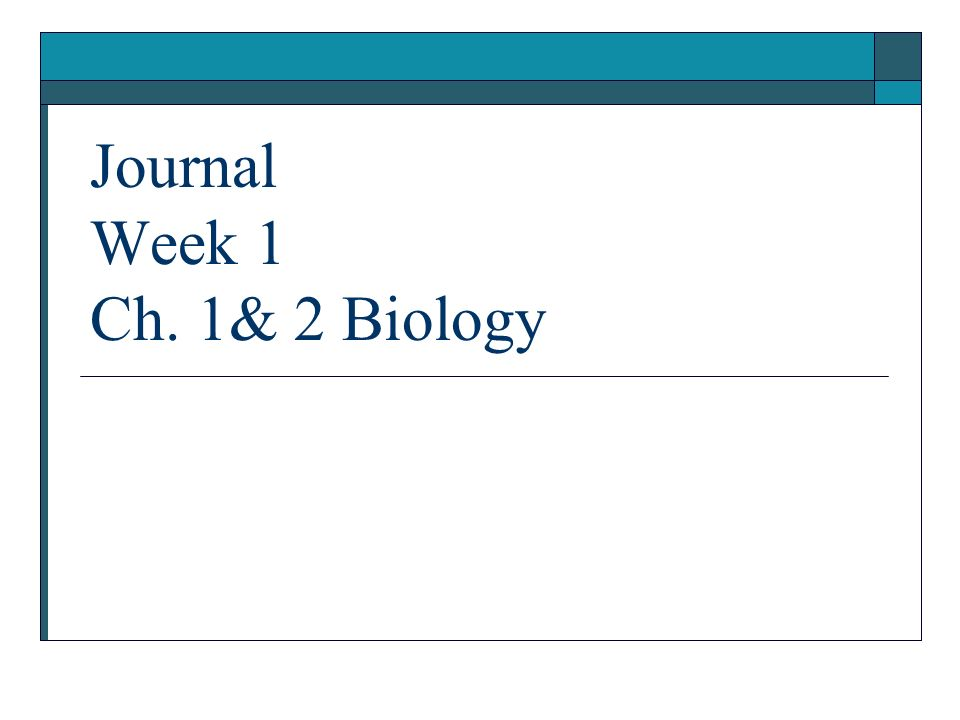 Journal Week 1 Ch. 1& 2 Biology