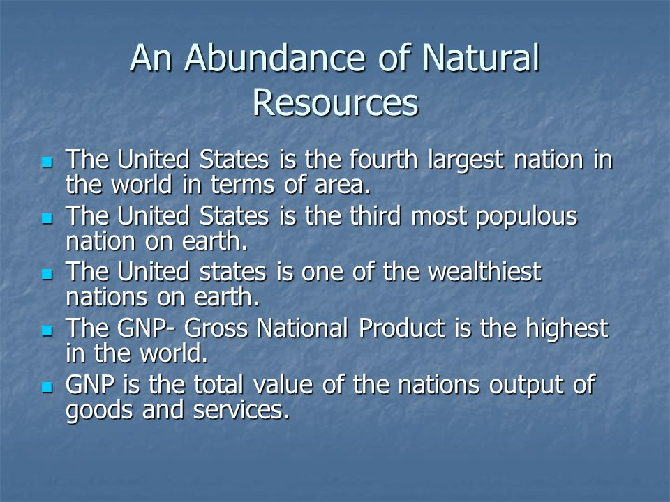 Farming the Land One of the most abundant natural resources of the U.S.