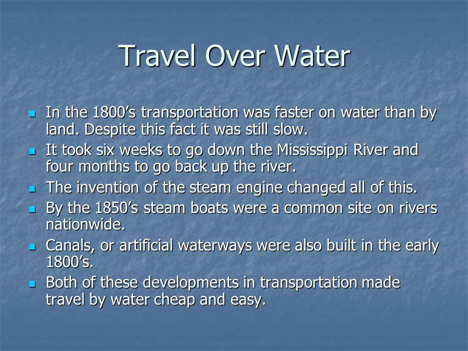 Movement Over Land Steam-powered railroads later replaced steamboats as the most efficient means of transporting goods.
