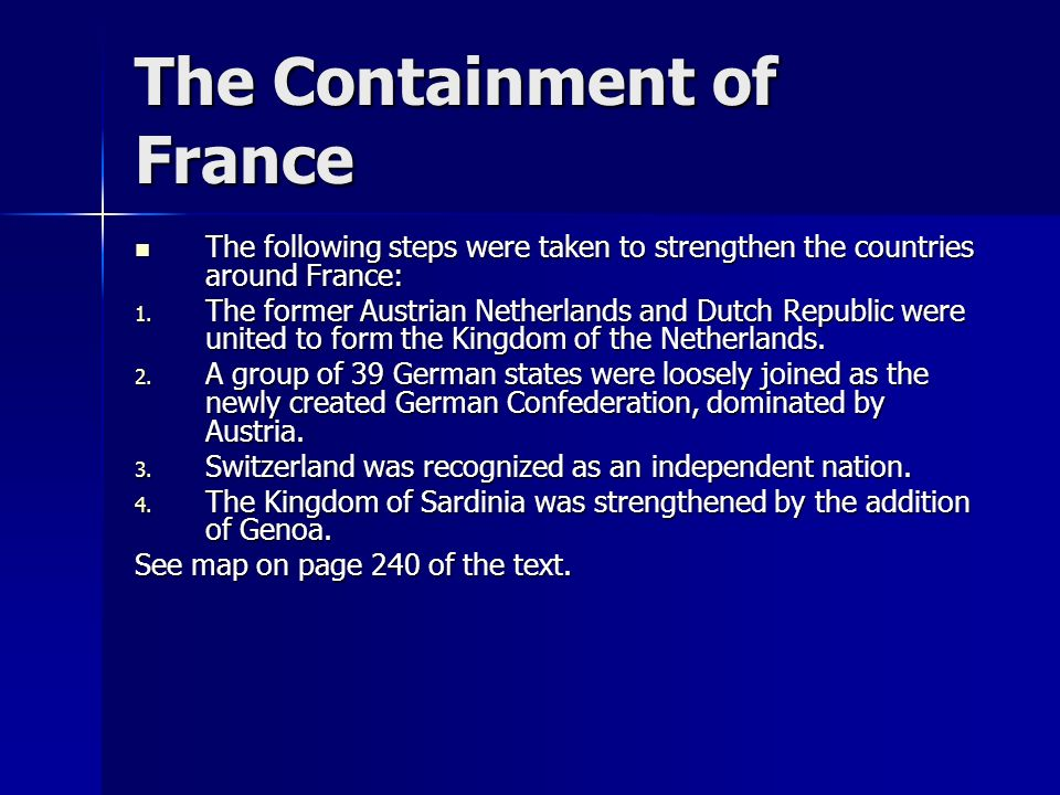 The Containment of France The following steps were taken to strengthen the countries around France: The following steps were taken to strengthen the c