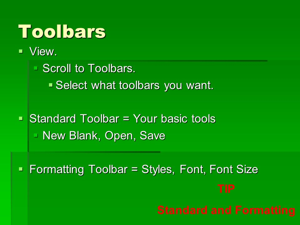 Toolbars View. View. Scroll to Toolbars. Scroll to Toolbars. Select what toolbars you want. Select what toolbars you want. Standard Toolbar = Your bas