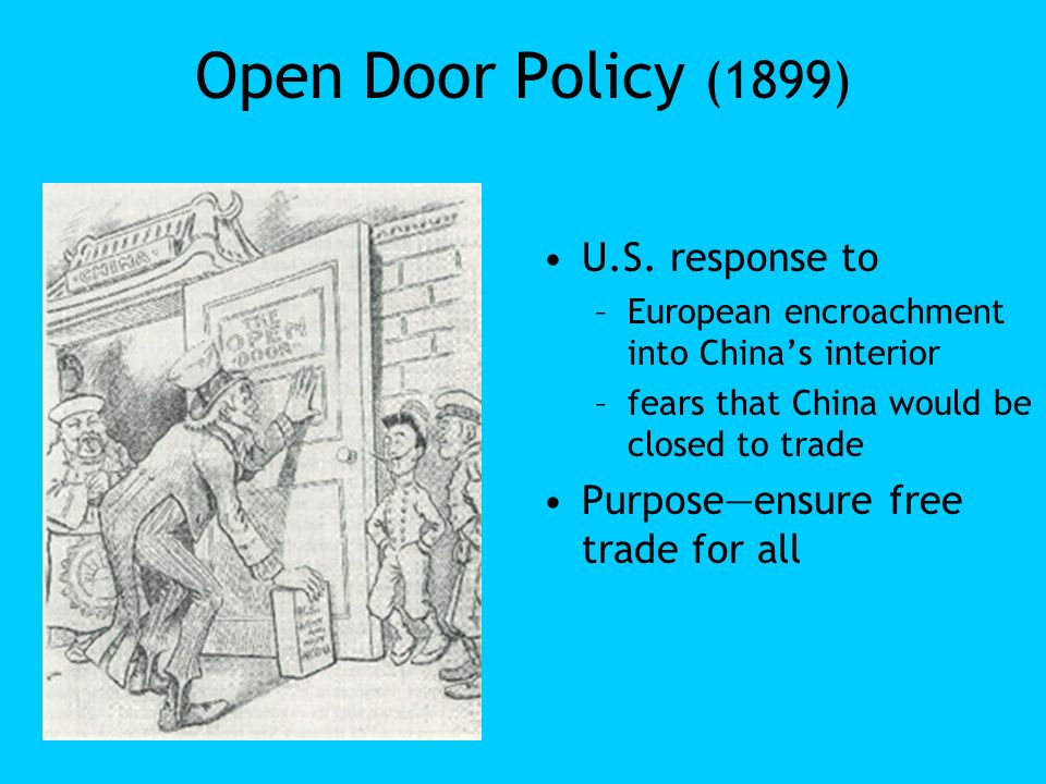 america s open door policy with china Imperialism and the open door american secretary of state john hay was a so long as great britain was the predominant power in china, this policy was.