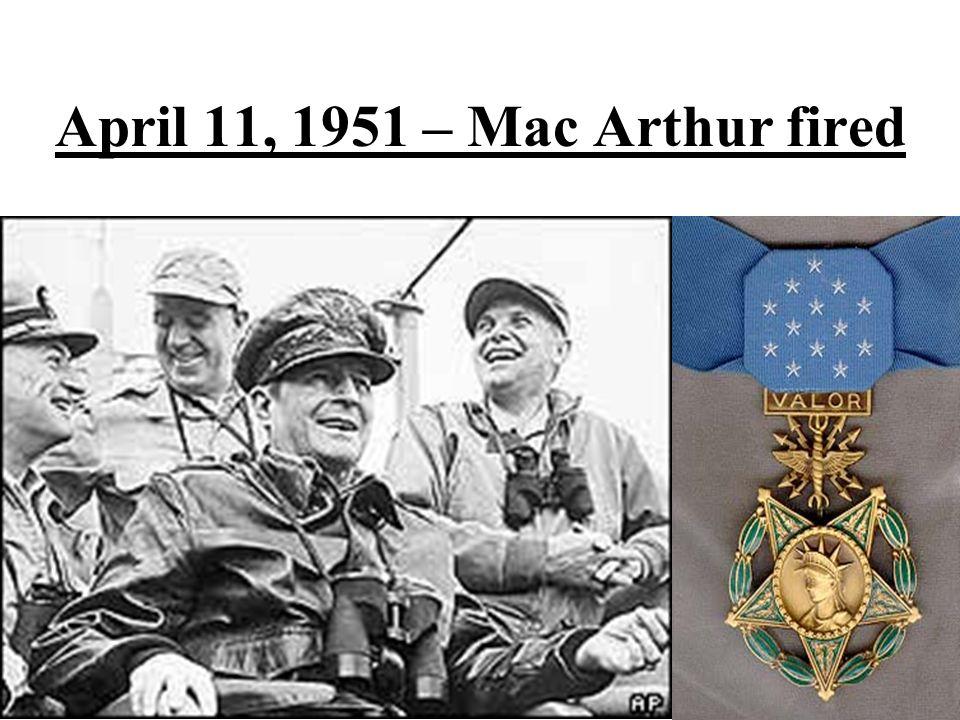 April 11, 1951 – Mac Arthur fired