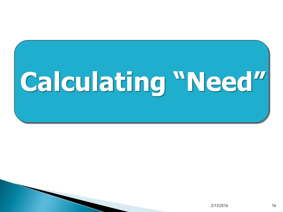 Calculating Need 2/13/201414