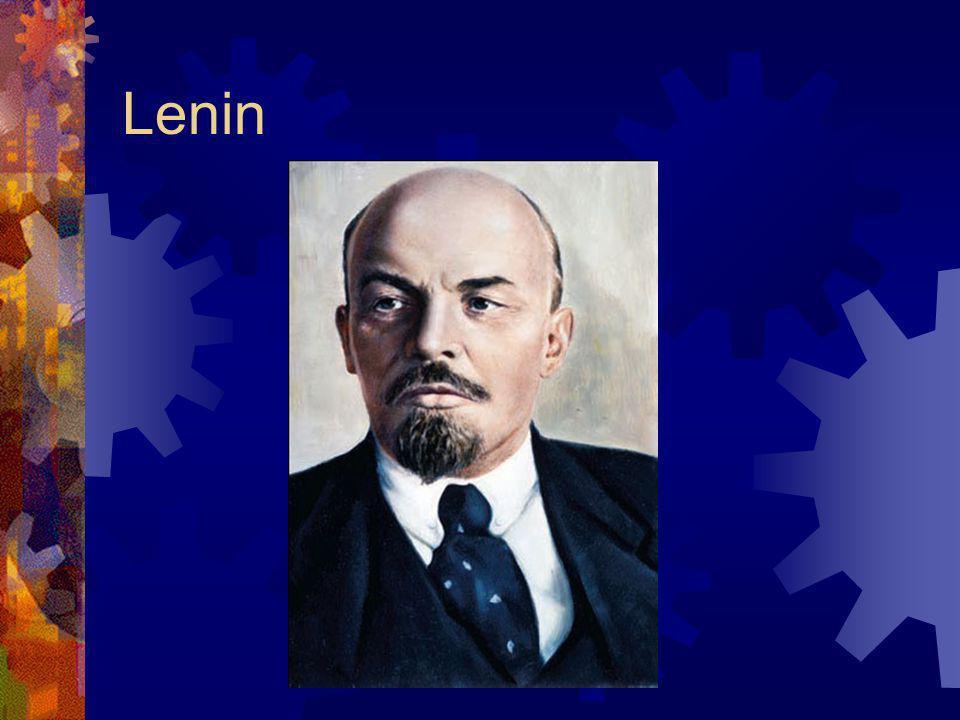 Reaction to Marxism Lenin (1870-1924) Original name Vladimir Ulyanov Became leader of the Bolsheviks, a Marxist revolutionary group