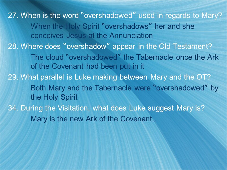 27. When is the word overshadowed used in regards to Mary.