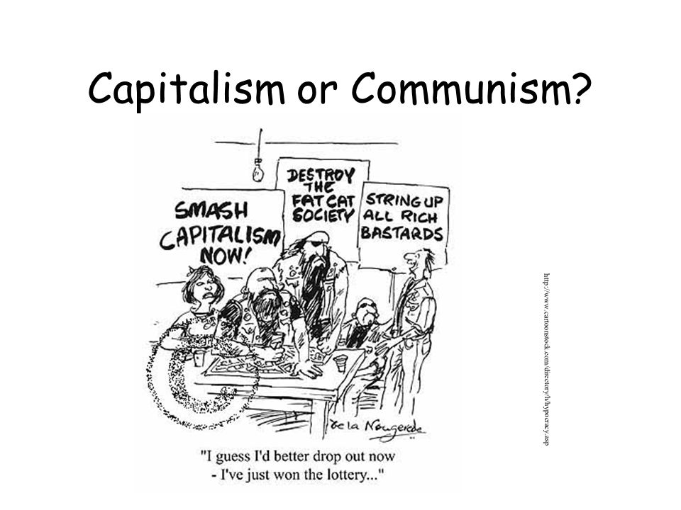 Capitalism or Communism? http://www.cartoonstock.com/directory/h/hypocracy.asp