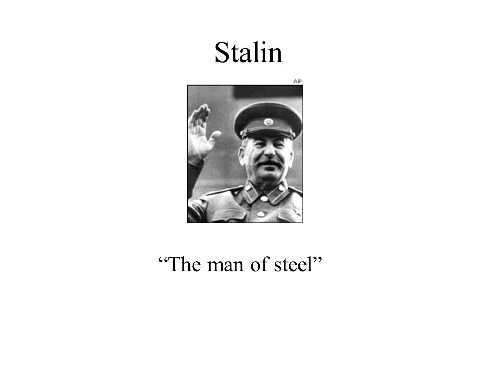 Stalin The man of steel