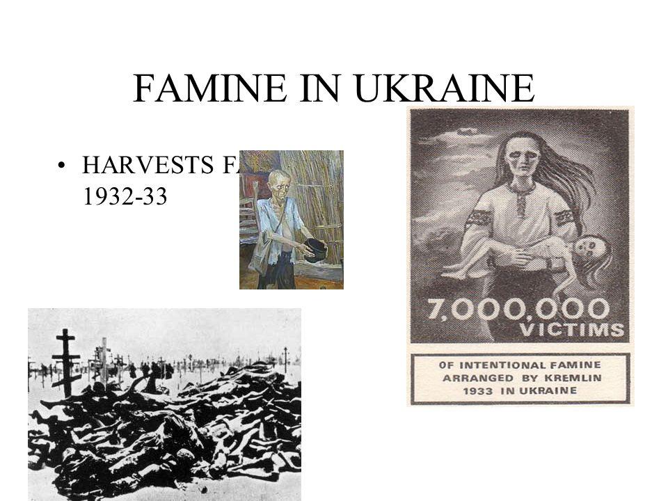 FAMINE IN UKRAINE HARVESTS FAIL IN 1932-33