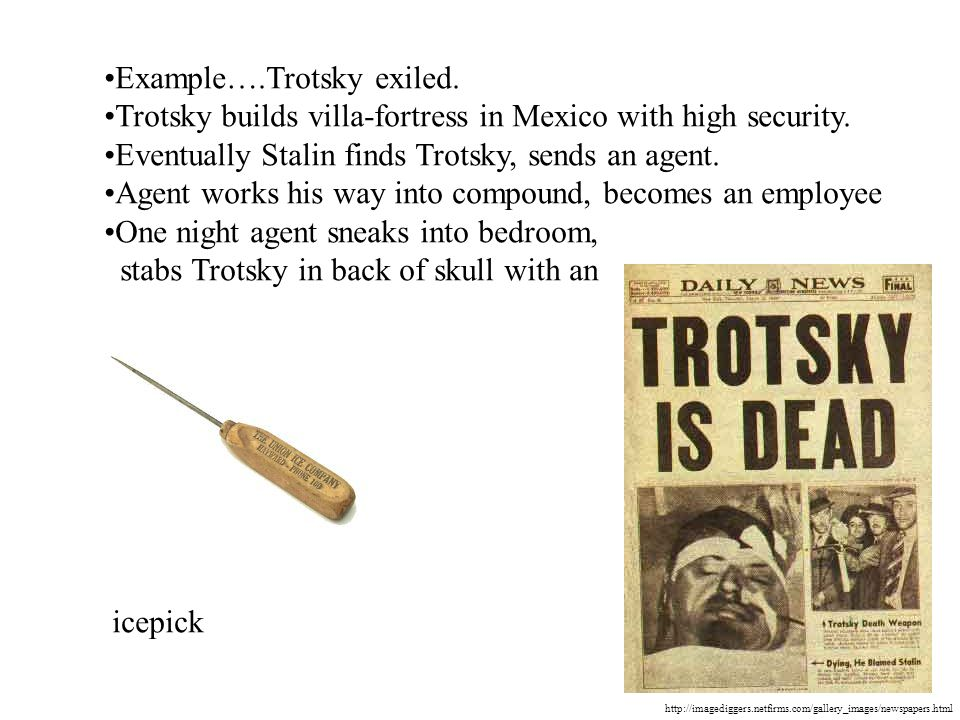 http://imagediggers.netfirms.com/gallery_images/newspapers.html Example….Trotsky exiled.
