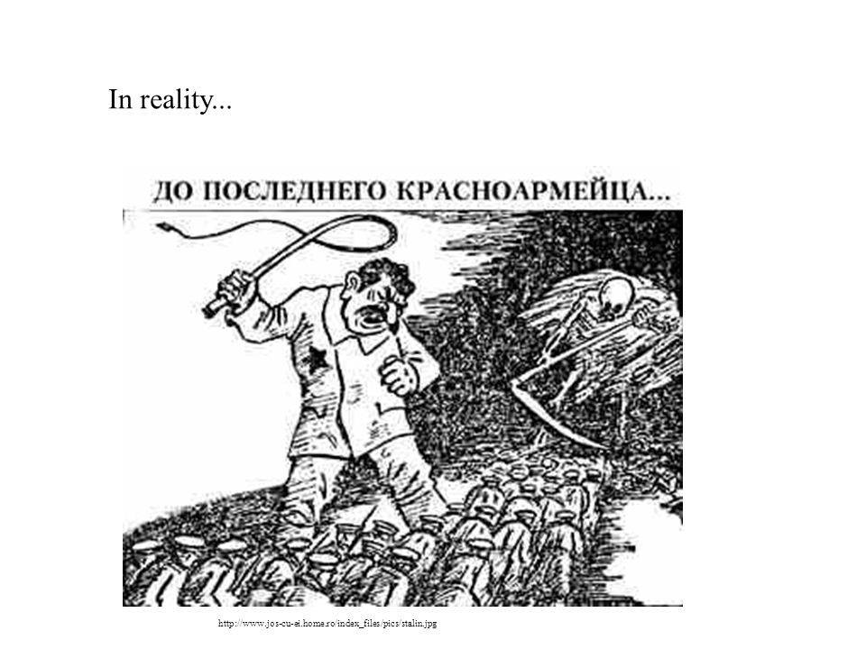 In reality... http://www.jos-cu-ei.home.ro/index_files/pics/stalin.jpg