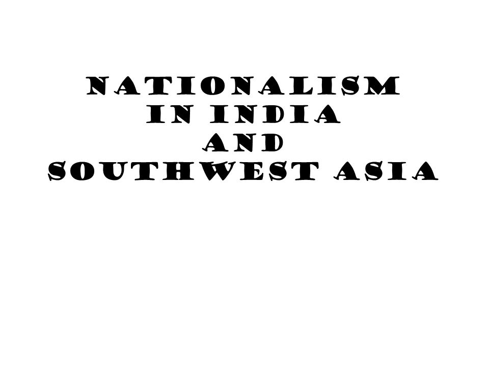 Nationalism in India and Southwest Asia