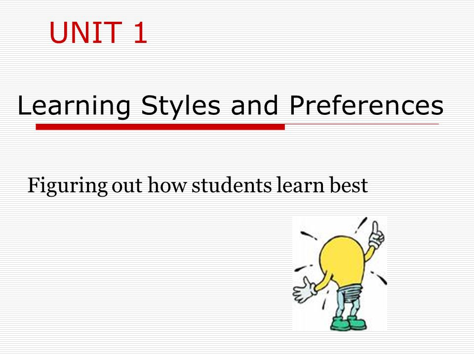 Helping students to identify: Learning strengths Learning preferences Distinctive intelligence type