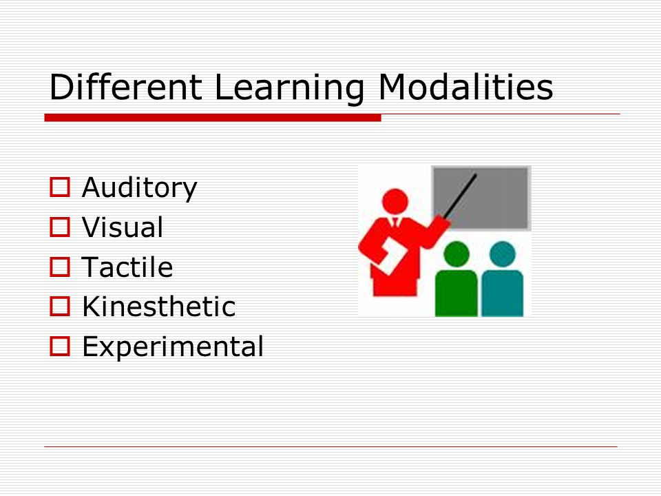 Different Learning Modalities Auditory Visual Tactile Kinesthetic Experimental