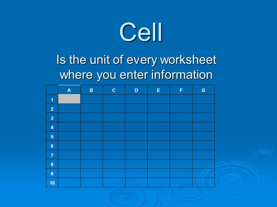 Workbook Is an Excel document ABCDEFG 1 2 3 4 5 6 7 8 9 10