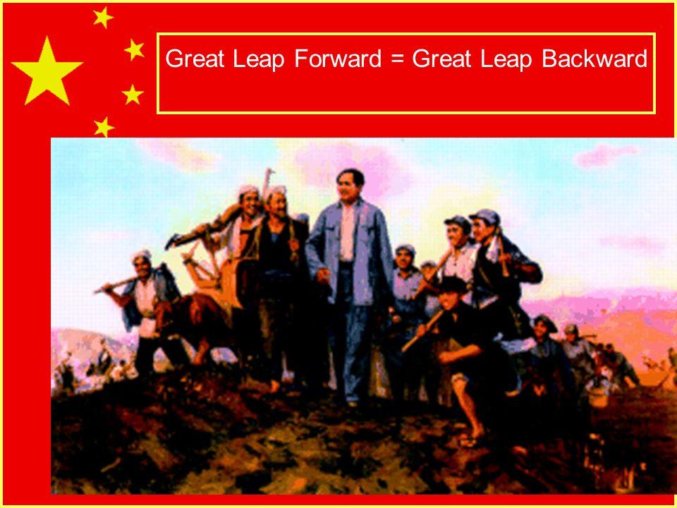 Slide 21 Great Leap Forward = Great Leap Backward