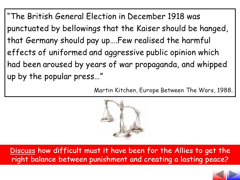 Discuss how difficult must it have been for the Allies to get the right balance between punishment and creating a lasting peace.