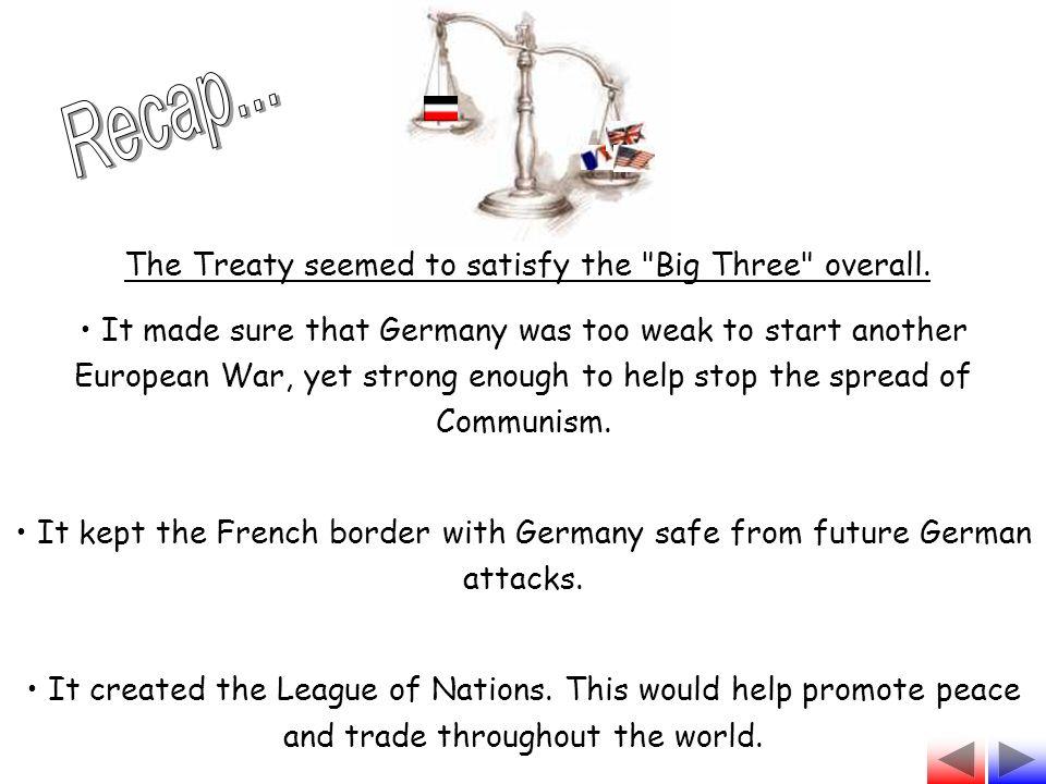 The Treaty seemed to satisfy the Big Three overall.