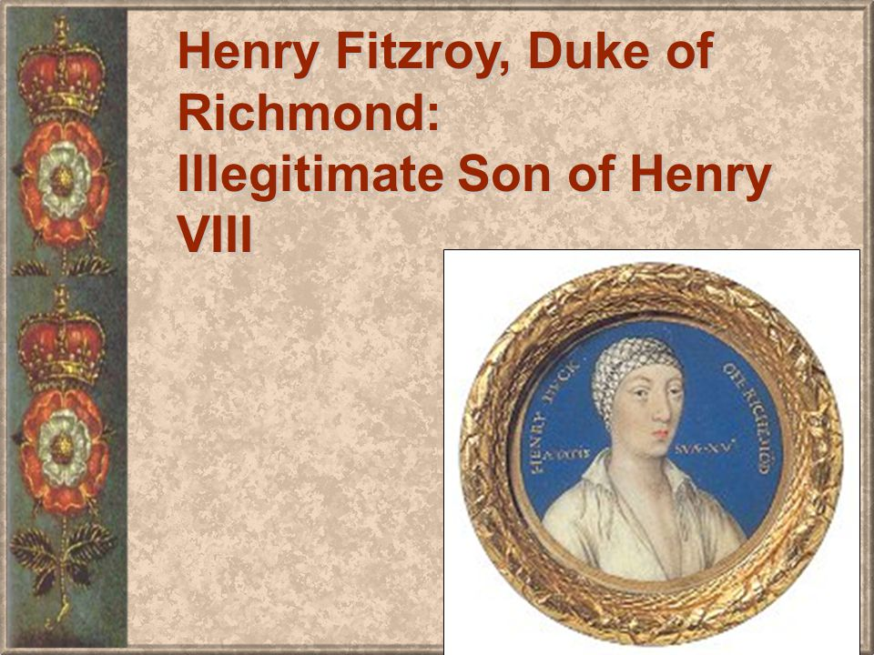 Henry Fitzroy, Duke of Richmond: Illegitimate Son of Henry VIII