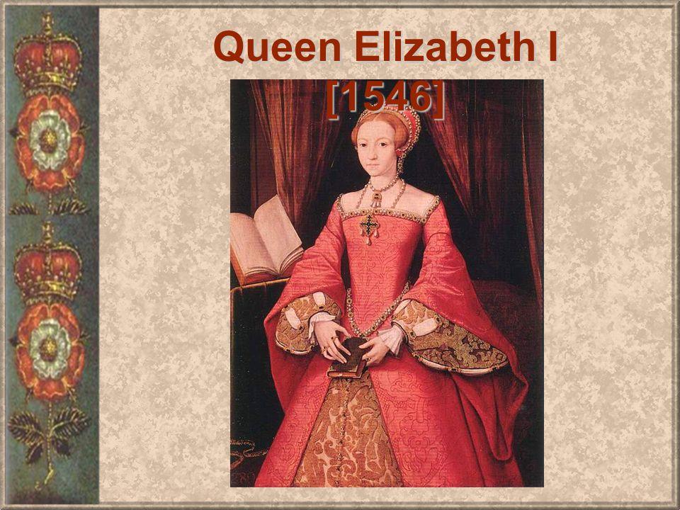 Queen Elizabeth I [1546]