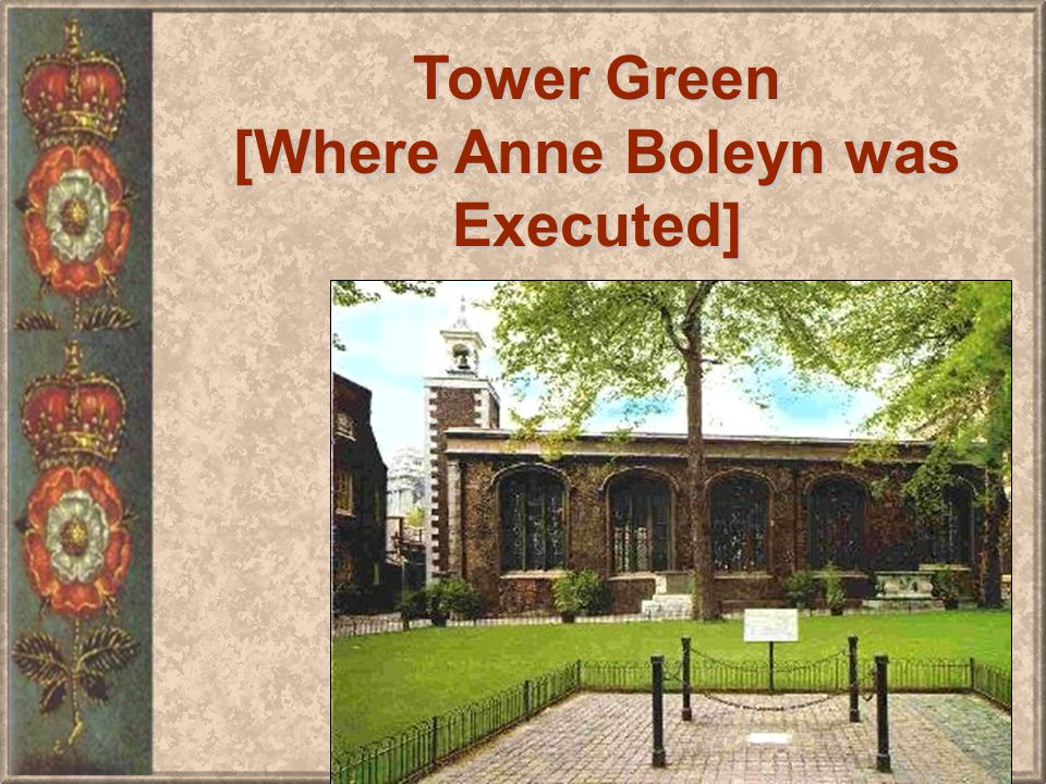 Tower Green [Where Anne Boleyn was Executed]