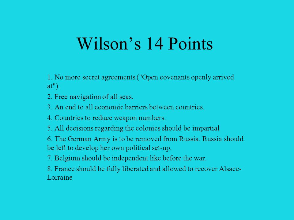 Wilsons 14 Points 1. No more secret agreements (