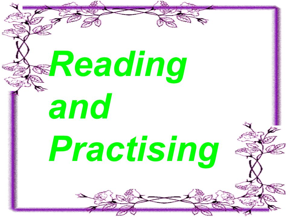Reading and Practising